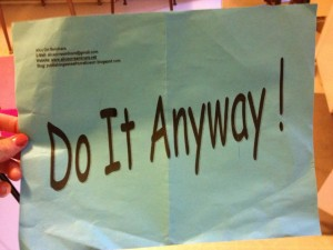 Do It Anyway Sign